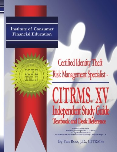 9780692683880: ICFE Certified Identity Theft Risk Management CITRMS XV: Textbook and Desk Reference for the CITRMS XV Certification Course