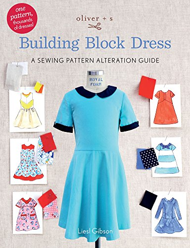 9780692687253: Oliver + S Building Block Dress: A Sewing Pattern Alteration Guide