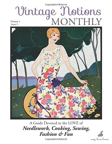 9780692687550: Vintage Notions Monthly - Issue 5: A Guide Devoted to the Love of Needlework, Cooking, Sewing, Fasion & Fun: Volume 5