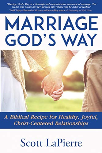 9780692689356: Marriage God's Way: A Biblical Recipe for Healthy, Joyful, Christ-Centered Relationships