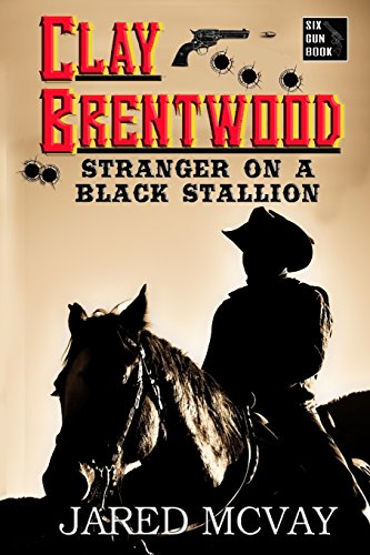 Stranger on a Black Stallion (Clay Brentwood): McVay, Jared
