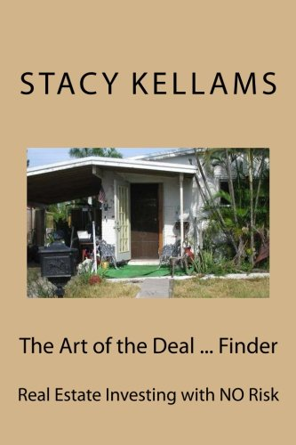 9780692690185: The Art of the Deal ... Finder: Real Estate Investing with NO Risk