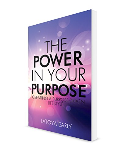 9780692690260: The Power in Your Purpose: Creating a Purpose-Driven Lifestyle