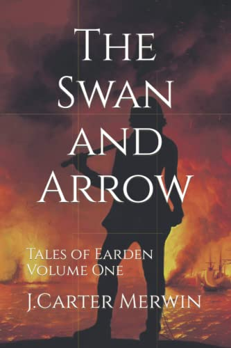 9780692691755: The Swan and Arrow (Tales of Earden) (Volume 1)