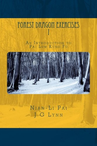 Forest Dragon Exercises I: An Introduction to: Nian-Li Pai; J