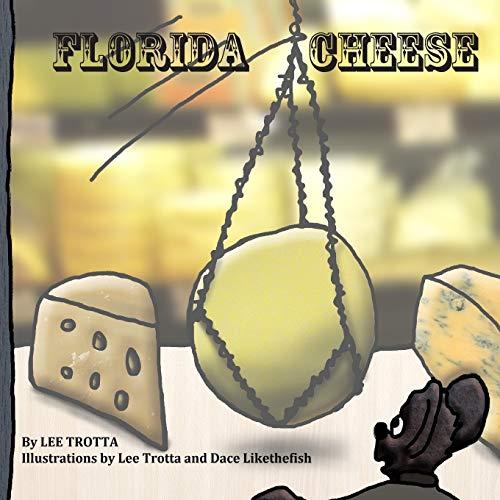 9780692692356: Florida Cheese
