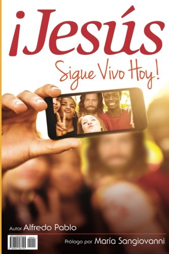 9780692693155: Jesus Sigue Vivo Hoy! (Spanish Edition)