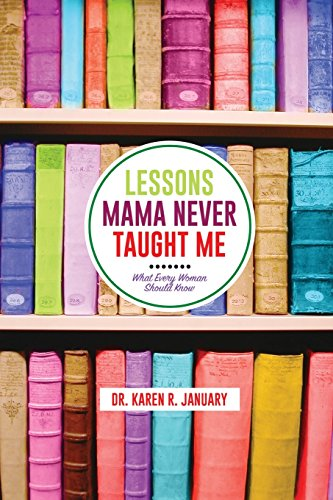 9780692695258: Lessons Mama Never Taught Me: What Every Woman Should Know