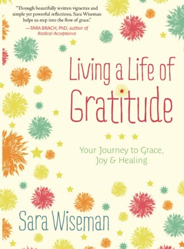 9780692695319: Living a Life of Gratitude: Your Journey to Grace, Joy & Healing