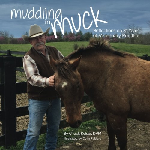9780692701881: Muddling in Muck: Reflections on 31 Years of Veterinary Practice