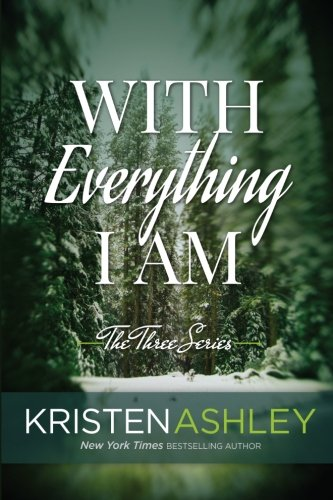 9780692703212: With Everything I Am: Volume 2 (The Three Series)