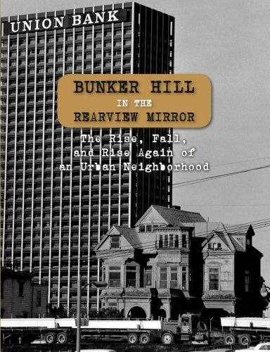 9780692703427: Bunker Hill in the Rearview Mirror: The Rise, Fall, and Rise Again of an Urban Neighborhood