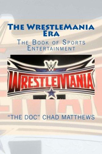 9780692705841: The WrestleMania Era: The Book of Sports Entertainment