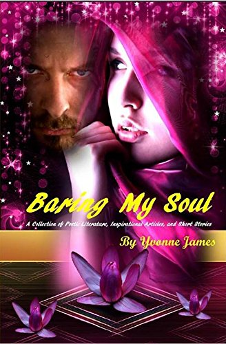 9780692706619: Baring My Soul, A Collection of Poetic Literature, Inspirational Articles, and Short Stories
