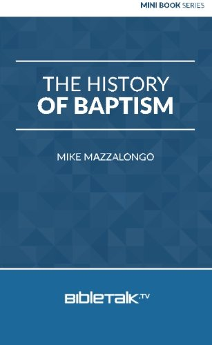 9780692707739: The History of Baptism (Mini Book Series)