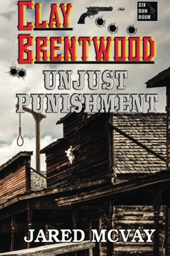 Unjust Punishment (Clay Brentwood) (Volume 2): McVay, Jared