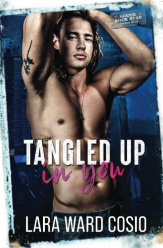9780692712078: Tangled Up In You: A Rogue Series Novel