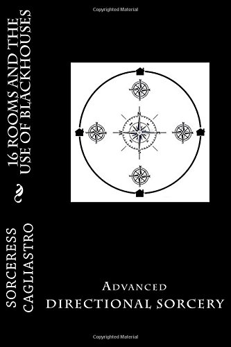 9780692714393: 16 Rooms And the use of BLACKHOUSES: Advanced DIRECTIONAL SORCERY