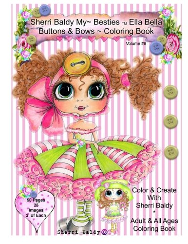 9780692714669: Sherri Baldy My-Besties Ella Bella Buttons And Bows Coloring Book