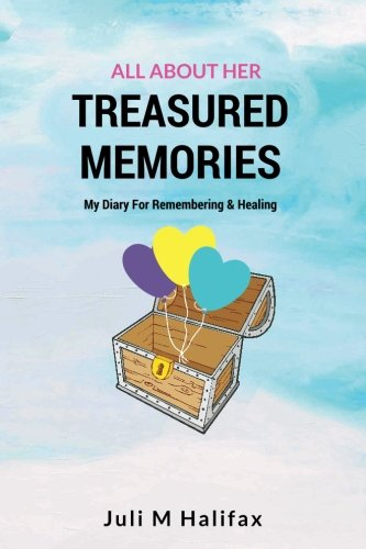 Treasured Memories, All About Her: A Children's Diary For Remembering And Healing: Juli M ...