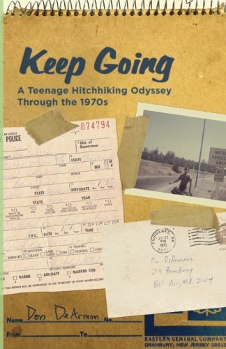 9780692715253: Keep Going: A Teenage Hitchhiking Odyssey Through the 1970s