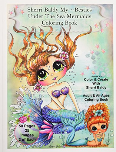 9780692715970: Sherri Baldy My-Besties Under The Sea Mermaids coloring book for adults and all ages: Sherri Baldy My Besties fan favorite mermaids are now available as a coloring book!!!