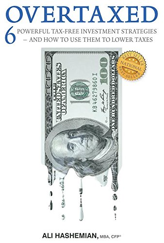 9780692716816: OVERTAXED: Six Powerful Tax-Free Investment Strategies and How to Use Them to Lower Taxes