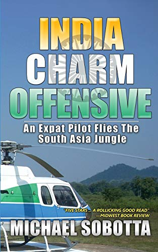 9780692718711: India Charm Offensive: An Expat Pilot Flies The South Asia Jungle