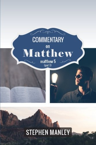 9780692719053: Commentary on Matthew 5 (Part 1) (Cross Style Commentary Series)