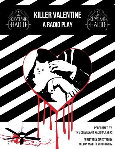 Killer Valentine: The Radio Play: Milton Matthew Horowitz