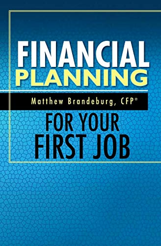 9780692721957: Financial Planning For Your First Job: A Comprehensive Financial Planning Guide