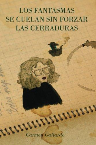 9780692725269: Los fantasmas se cuelan sin forzar las cerraduras (Spanish Edition)