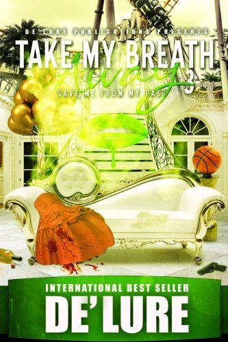 Take My Breath Away 3: Save Me From My Past: De'Lure