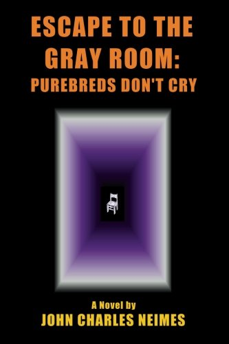 9780692727621: Escape To The Gray Room: Purebreds Don't Cry