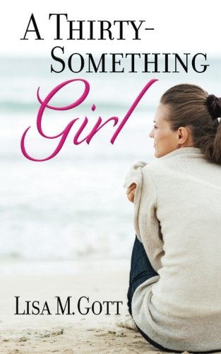 9780692728048: A Thirty-Something Girl