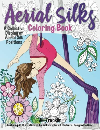 9780692728079: Aerial Silks Coloring Book: A Collective Display of Aerial Silk Positions: Volume 1