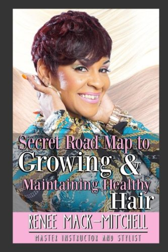 9780692728369: The Secret Road Map to Growing and Maintaining Healthy Hair: Growing Past Your Limits
