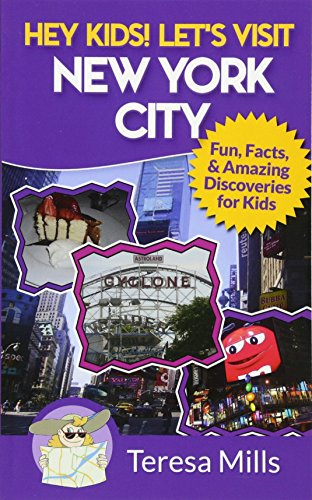 Hey Kids! Let's Visit New York City: Fun Facts and Amazing Discoveries for Kids (Volume 3): ...