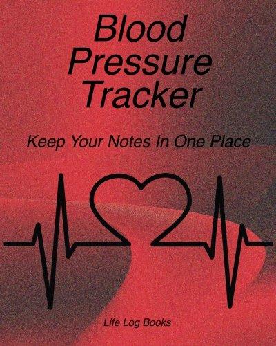 Blood Pressure Tracker: Life Log Books