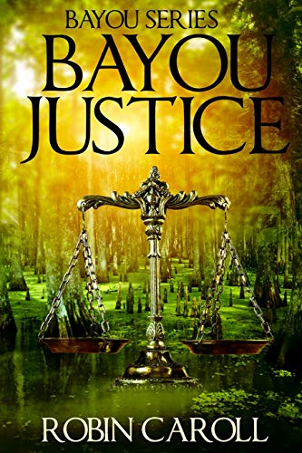 9780692729281: Bayou Justice (Bayou Series) (Volume 1)
