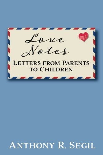 9780692729298: Love Notes: Letters from Parents to Children