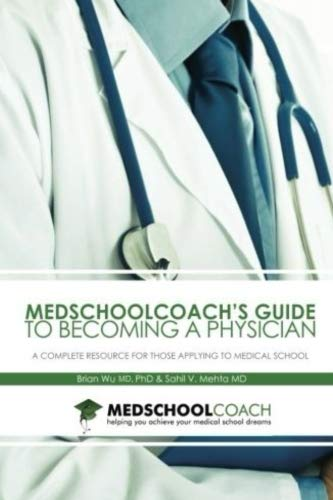 9780692730942: MedSchoolCoach's Guide to Becoming a Physician: A Complete Resource for Those Applying to Medical School