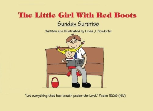 9780692734957: The Little Girl With Red Boots:Sunday Surprise (Volume 1)