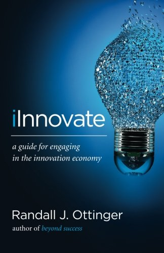 9780692735930: iInnovate: A guide for engaging in the innovation economy