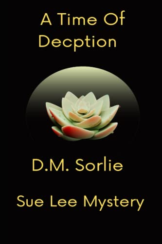 9780692736104: A Time Of Deception: Sue Lee Mystery (Volume 1)