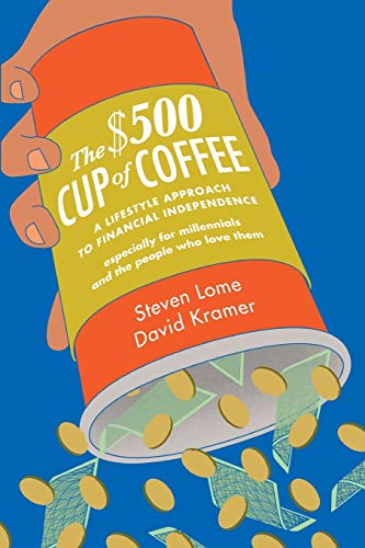 The $500 Cup of Coffee: A Life