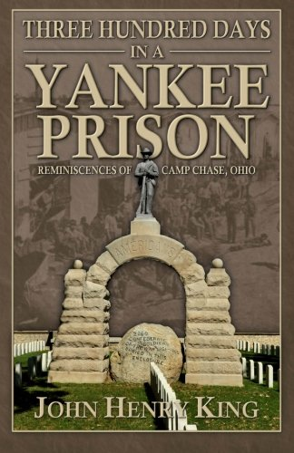 9780692737187: Three Hundred Days in a Yankee Prison: Reminiscences of Camp Chase, Ohio