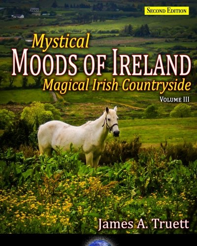 9780692737347: Mystical Moods of Ireland, Vol. III: Magical Irish Countryside (Second Edition): Volume 3