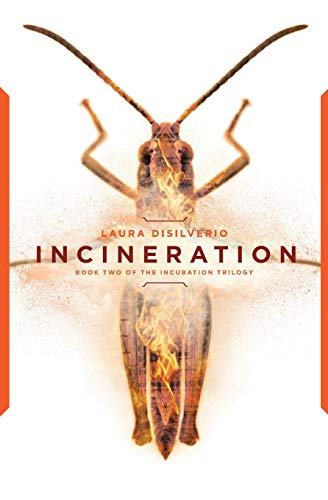 9780692737507: Incineration: Volume 2 (The Incubation Trilogy)