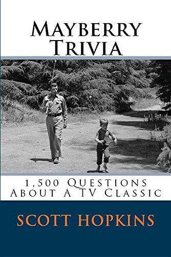 9780692745762: Mayberry Trivia: 1,500 Questions about a TV Classic